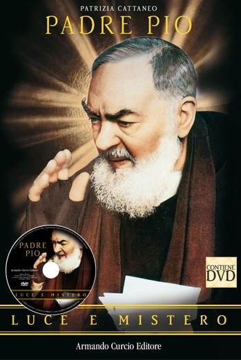 Padre Pio. Luce e mistero