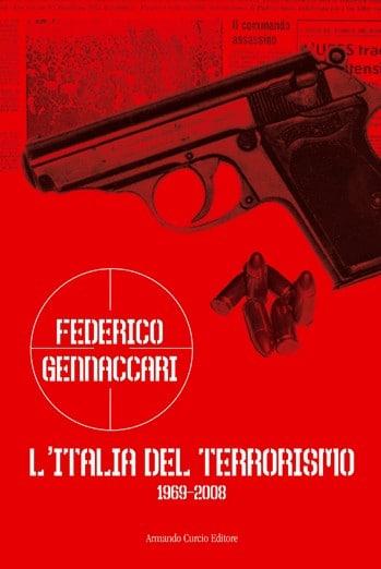 L'Italia del terrorismo. 1969-2008