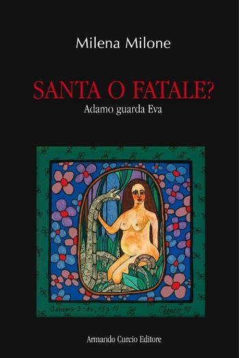 Santa o fatale? Adamo guarda Eva