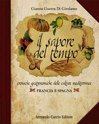Il sapore del tempo. Francia e Spagna