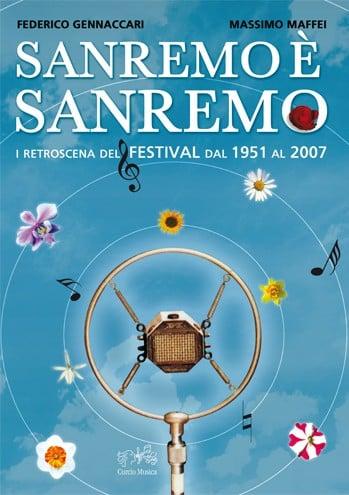 Sanremo è Sanremo. I retroscena del Festival dal 1951 al 2007