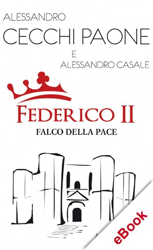 Federico II. Il falco delle pace