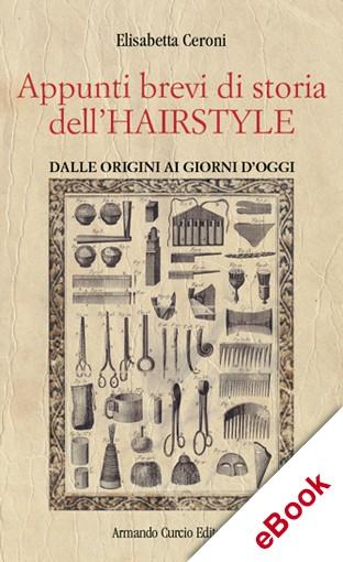 Appunti brevi di storia dell'Hair Style. Dalle origini ai giorni d'oggi