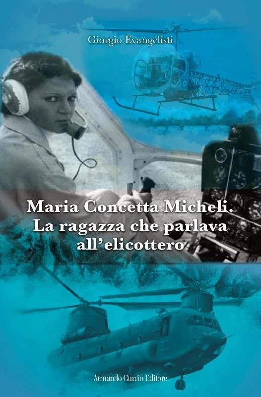 Maria Concetta Micheli. La ragazza che parlava all'elicottero