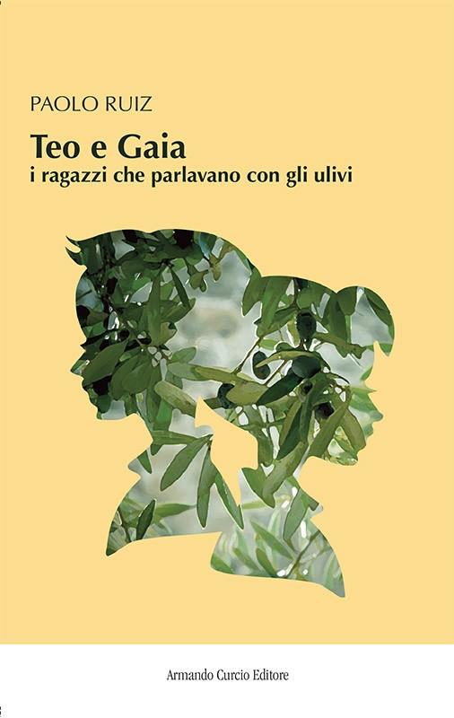 Teo e Gaia. I ragazzi che parlavano con gli ulivi