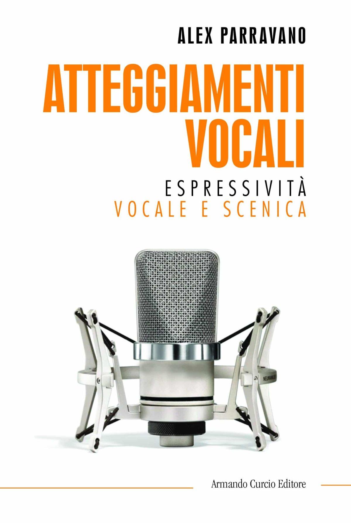 Atteggiamenti Vocali - Espessività Vocale e Scenica
