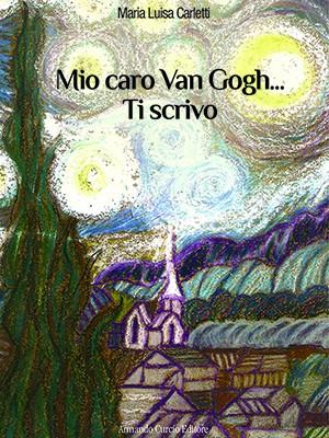 Mio caro Van Gogh ti scrivo