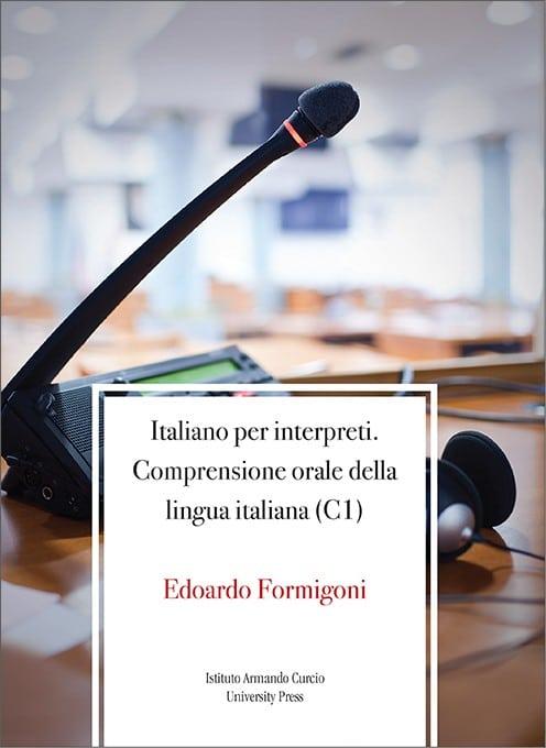 Italiano per interpreti. Comprensione orale della lingua italiana (C1)